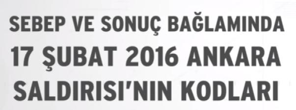 Sebep ve Sonuç Bağlamında 17 Şubat 2016 Ankara Saldırısı`nın Kodları